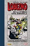 Lobezno en la Guerra Civil Española (PRODUCTO ESPECIAL)